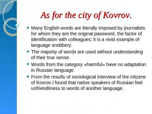 As for the city of Kovrov. Many English words are literally imposed by journalis