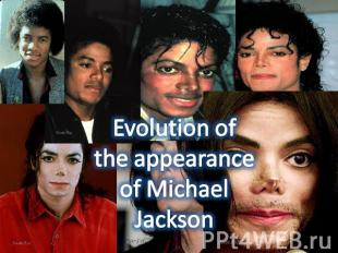 Evolution of the appearance of Michael Jackson