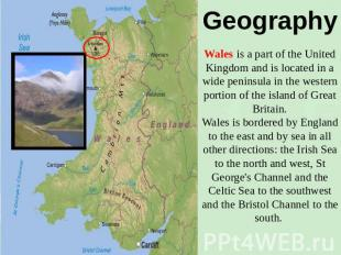 Geography Wales is a part of the United Kingdom and is located in a wide peninsu
