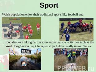 Sport Welsh population enjoy their traditional sports like football and rugby… …