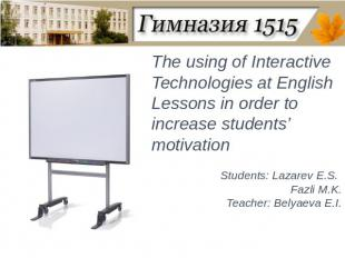 The using of Interactive Technologies at English Lessons in order to increase st