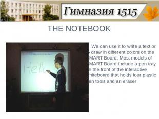 THE NOTEBOOKWe can use it to write a text or to draw in different colors on the