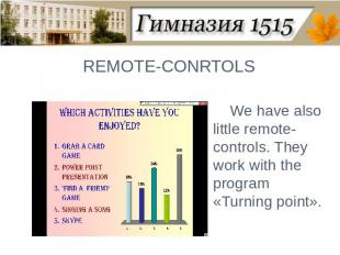 REMOTE-CONRTOLSWe have also little remote-controls. They work with the program «