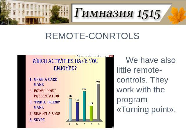 REMOTE-CONRTOLSWe have also little remote-controls. They work with the program «Turning point».