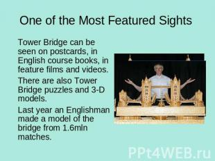 One of the Most Featured Sights Tower Bridge can be seen on postcards, in Englis