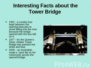 Interesting Facts about the Tower Bridge 1952 - a London bus leapt between the o