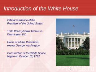 Introduction of the White House Official residence of the President of the Unite