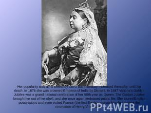 Her popularity was at its lowest by 1870, but it steadily increased thereafter u