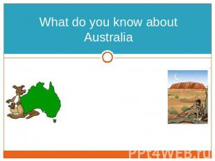 What do you know about Australia
