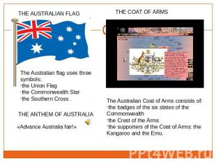 The Australian flag uses three symbols: the Union Flagthe Commonwealth Star the