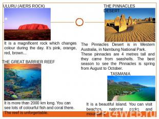 It is a magnificent rock which changes colour during the day. It's pink, orange,