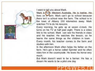I want to tell you about Mark. Mark is from Western Australia. He is twelve. He