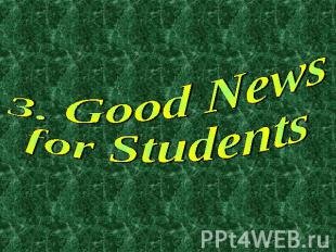 3. Good News for Students