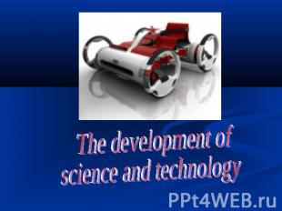 The development ofscience and technology