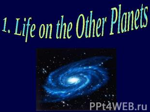1. Life on the Other Planets