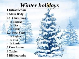 Winter holidays 1 Introduction2 Main Body2.1 ChristmasIn EnglandIn USAIn Russia2