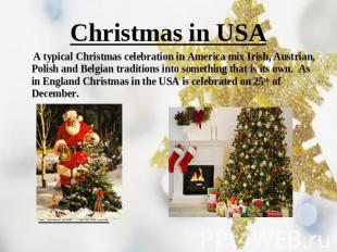 Christmas in USA A typical Christmas celebration in America mix Irish, Austrian,