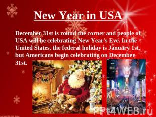 New Year in USA December 31st is round the corner and people of USA will be cele