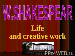 W.Shakespear Life and creative work