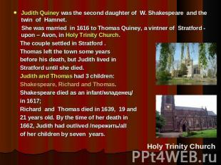 Judith Quiney was the second daughter of W. Shakespeare and the twin of Hamnet.