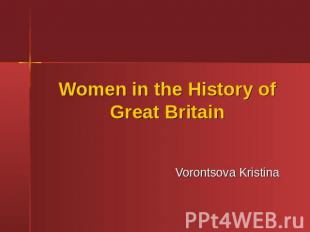 Women in the History of Great BritainVorontsova Kristina