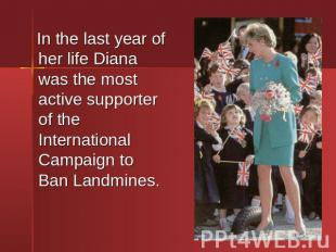 In the last year of her life Diana was the most active supporter of the Internat