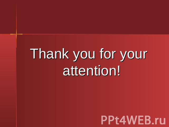 Thank you for your attention!Thank you for your attention!