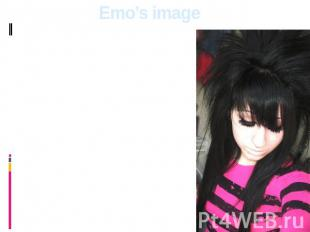 Emo's image Traditional emo's hairstyle is the slanting, fragmentary bang to the