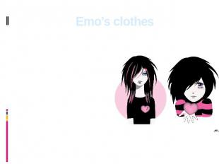 Emo's clothes Their favourite colours in clothes are black and pink. There are c
