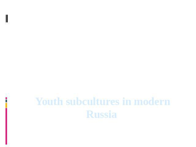 Youth subcultures in modern Russia