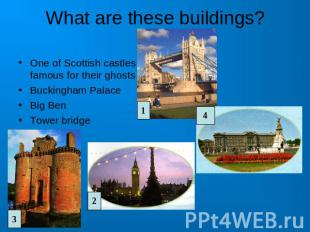What are these buildings? One of Scottish castles famous for their ghosts Buckin