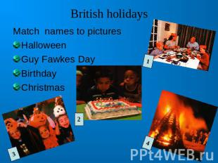 British holidaysMatch names to picturesHalloweenGuy Fawkes DayBirthdayChristmas