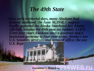 Since early territorial days, many Alaskans had favored statehood. On June 30,19