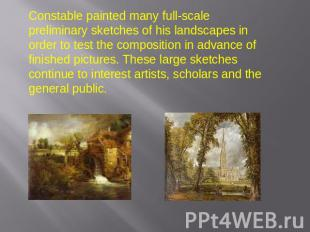 Constable painted many full-scale preliminary sketches of his landscapes in orde