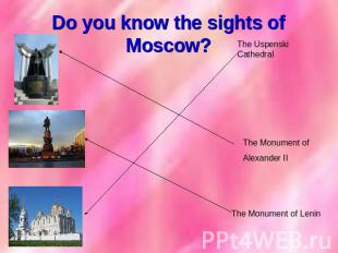 Do you know the sights of Moscow?