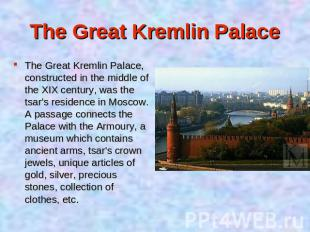 The Great Kremlin Palace, constructed in the middle of the XIX century, was the