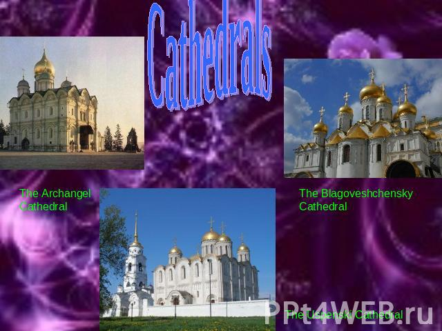Cathedrals The Archangel Cathedral The Blagoveshchensky Cathedral
