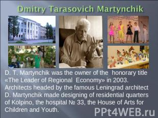 D. T. Martynchik was the owner of the honorary title «The Leader of Regional Eco