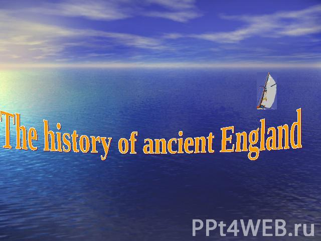 The history of ancient England