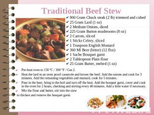 Traditional Beef Stew  900 Gram Chuck steak (2 lb) trimmed and cubed 25 Gram Lar