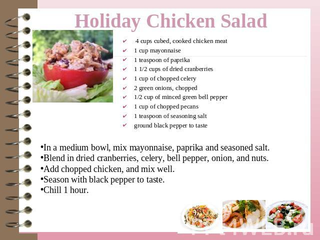 4 cups cubed, cooked chicken meat1 cup mayonnaise1 teaspoon of paprika1 1/2 cups of dried cranberries1 cup of chopped celery2 green onions, chopped1/2 cup of minced green bell pepper1 cup of chopped pecans1 teaspoon of seasoning saltground black pep…