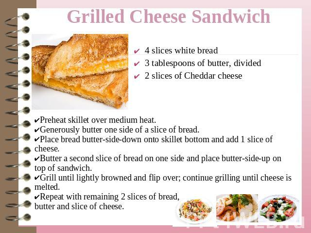 4 slices white bread3 tablespoons of butter, divided2 slices of Cheddar cheese Preheat skillet over medium heat.Generously butter one side of a slice of bread.Place bread butter-side-down onto skillet bottom and add 1 slice of cheese.Butter a second…