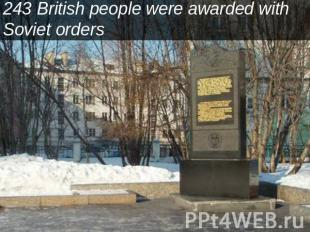 243 British people were awarded with Soviet orders