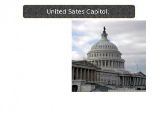 United Sates Capitol. The tallest building in Washington, D.C., and the most fam