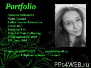 Portfolio Surname Selivanova Name Tatiana Father's name Alekseevna School №7 For