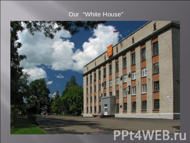 "Our ""White House"""