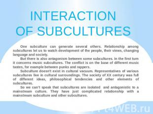 INTERACTIONOF SUBCULTURES One subculture can generate several others. Relationsh