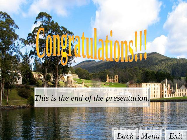Congratulations!!! This is the end of the presentation.