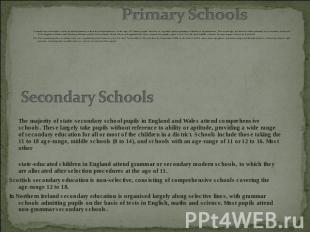 Compulsory education starts in infant primary schools or departments; at the age