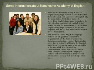 Some information about Manchester Academy of English: Manchester Academy of Engl